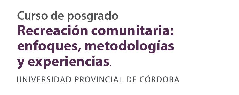 Recreación comunitaria: enfoques, metodologías y experiencias