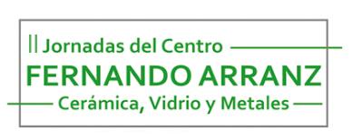 II Jornadas del Centro Fernando Arranz Cerámica, Vidrio y Metales