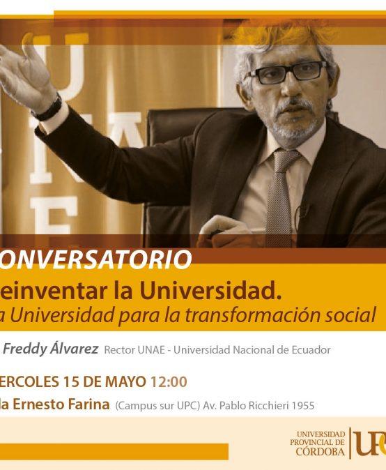 Conversatorio: Reinventar la Universidad. La Universidad para la transformación social