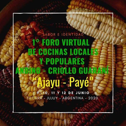 """1° Foro Virtual de Cocinas Locales y Populares Andino – Criollo Guaraní """"Ajayu-Payé"""""""