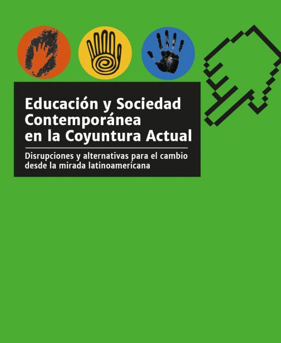 Ciclo de Conversatorios: Educación y sociedad contemporánea en la coyuntura actual